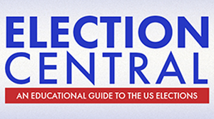 Election Central - An Educational Guide to the US Elections