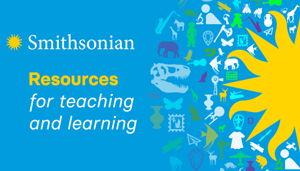 Smithsonian - Resources for teaching and learning